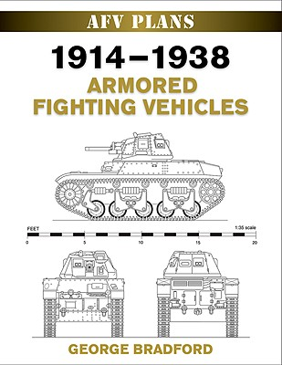 1914-1938 Armored Fighting Vehicles By Bradford, George